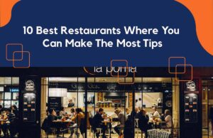 10 Best Restaurants Where You Can Make The Most Tips