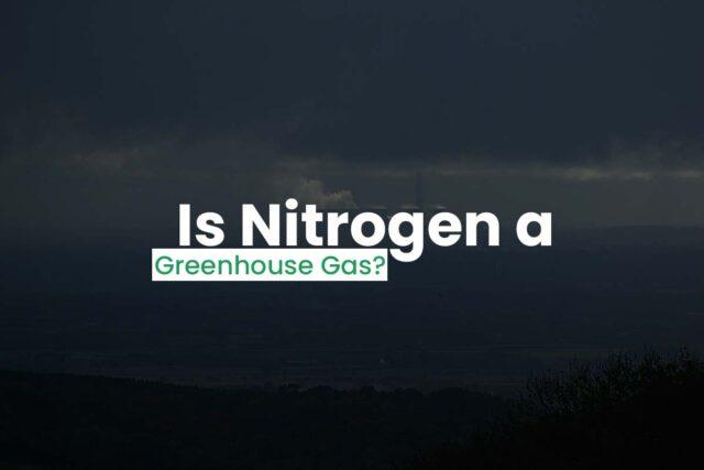 Is Nitrogen A Greenhouse Gas