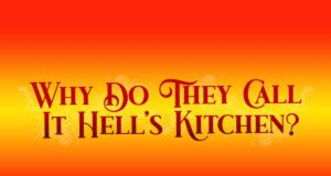 Why Do They Call It Hell's Kitchen