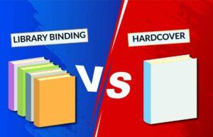 LIBRARY BINDING VS HARDCOVER