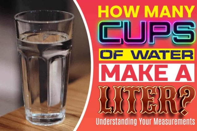 How Many Cups Of Water Make A Liter