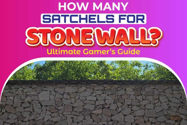 How Many Satchels for Stone Wall