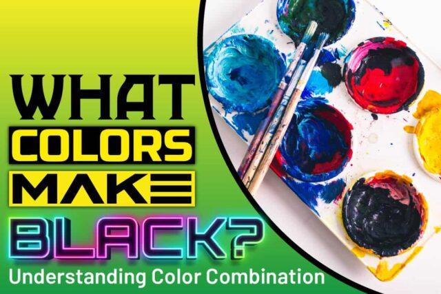 What Colors Make Black