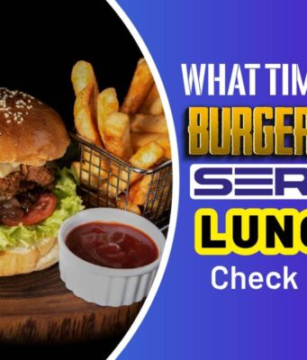 What Time Does Burger King Serve Lunch..