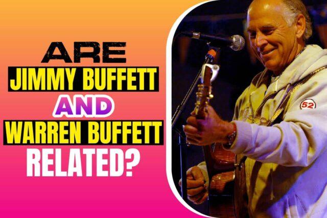 Are Jimmy Buffet and Warren Buffett Related