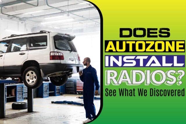Does AutoZone Install Radios..