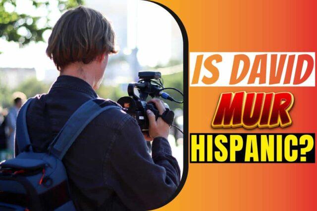 Is David Muir Hispanic