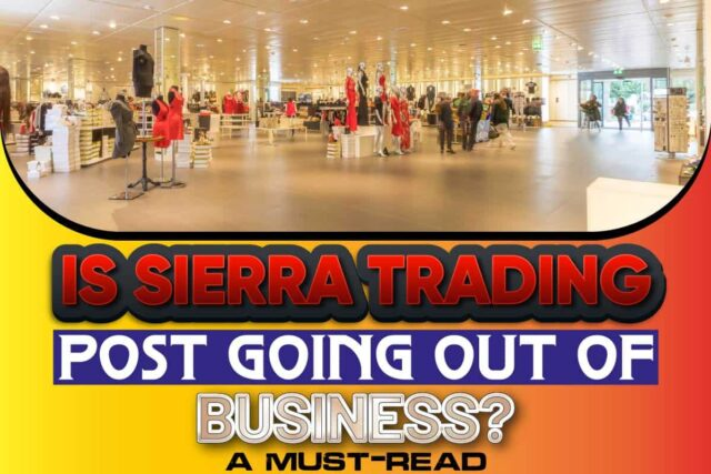 Is Sierra Trading Post Going Out Of Business