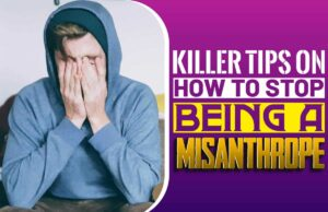 Killer Tips On How To Stop Being A Misanthrope