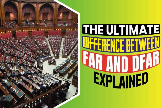 The Ultimate Difference Between FAR And DFAR Explained